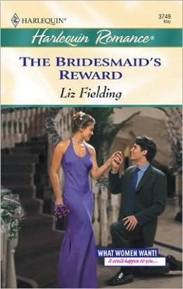 The Bridesmaid's Reward (Harlequin Romance #3749)