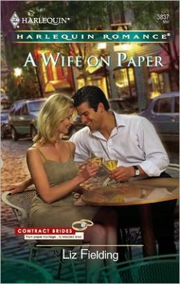 A Wife on Paper (Harlequin Romance Series #3837)