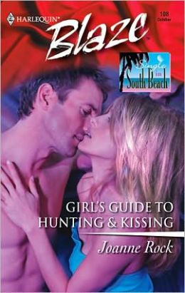 Girl's Guide to Hunting and Kissing (Harlequin Blaze #108)