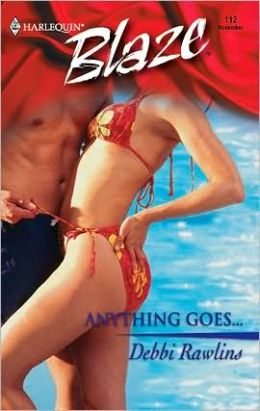 Anything Goes... (Harlequin Blaze Series #112)