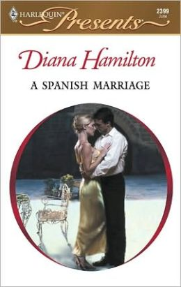 A Spanish Marriage (Harlequin Presents #2399)