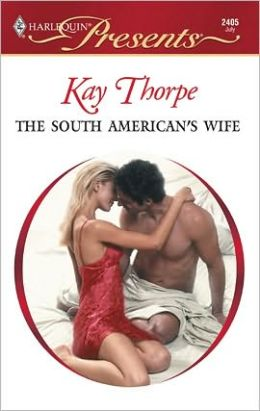 The South American's Wife (Harlequin Presents #2405)