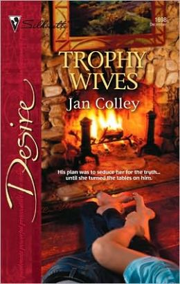 Trophy Wives (Silhouette Desire #1698)