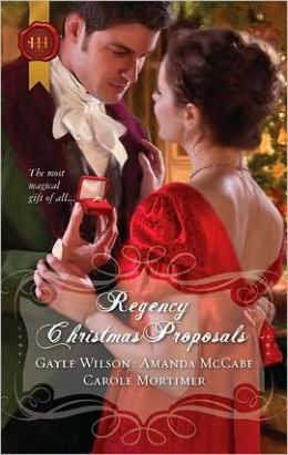 Regency Christmas Proposals: The Soldier's Christmas Miracle\Snowbound and Seduced\Christmas at Mulberry Hall (Harlequin Historical #1015)