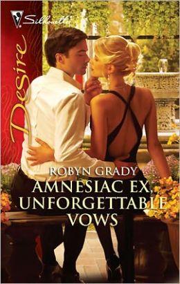 Amnesiac Ex, Unforgettable Vows (Silhouette Desire #2063)