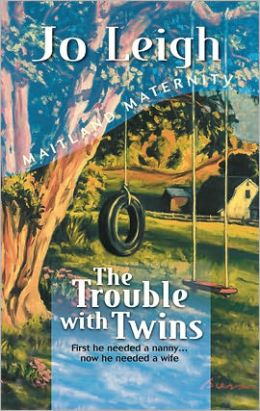 The Trouble with Twins: First he Needed a Nanny...Now he Needed a Wife