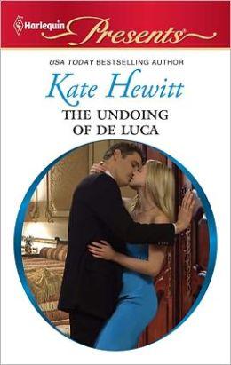 The Undoing of de Luca (Harlequin Presents #2978)