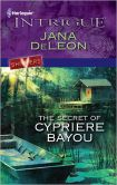 The Secret of Cypriere Bayou (Harlequin Intrigue #1265)