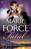 Book Cover Image. Title: Fatal Destiny (Fatal Series), Author: Marie Force