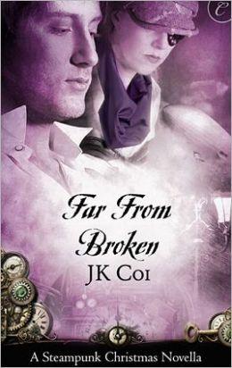 Far From Broken: A Steampunk Christmas Novella