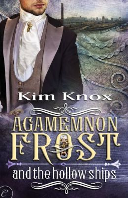 Agamemnon Frost and the Hollow Ships