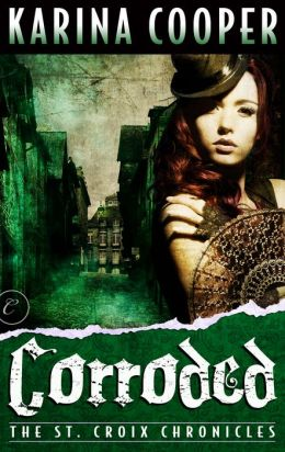 Corroded: Book Three of The St. Croix Chronicles