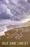 Book Cover Image. Title: Murder by the Seaside, Author: Julie Anne Lindsey