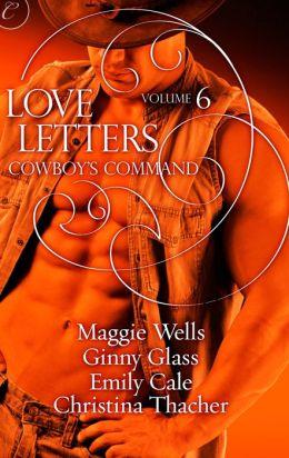 Love Letters Volume 6: Cowboy's Command