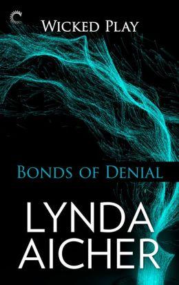 Bonds of Denial (Wicked Play Series #5)