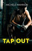 Book Cover Image. Title: Tap Out, Author: Michele Mannon