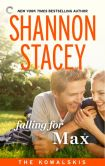 Book Cover Image. Title: Falling for Max:  Book Nine of The Kowalskis, Author: Shannon Stacey