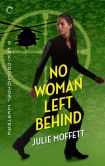 Book Cover Image. Title: No Woman Left Behind:  A Lexi Carmichael Mystery, Book Six, Author: Julie Moffett