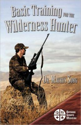 Basic Training For The Wilderness Hunter