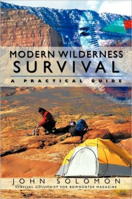 Modern Wilderness Survival: A Practical Guide