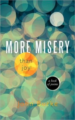 More Misery Than Joy: A Book of Poems