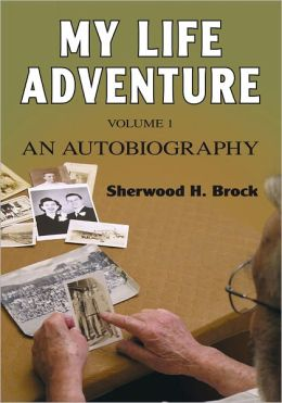 My Life Adventure: (Volume One) An Autobiography