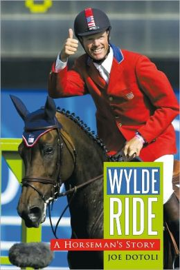 Wylde Ride: A Horseman's Story