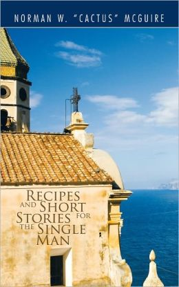 Recipes and Short Stories for the Single Man