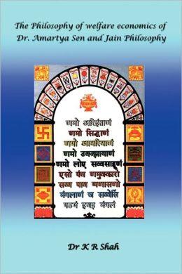 The Philosophy of welfare economics of Dr. Amartya Sen and Jain Philosophy
