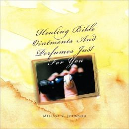 Healing Bible Ointments And Perfumes Just For You