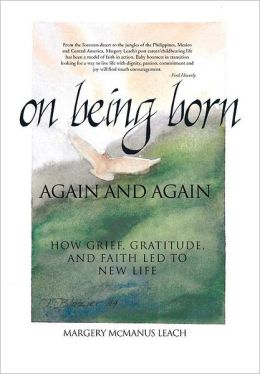 On Being Born Again and Again: How Grief, Gratitude, and Faith Led to New Life