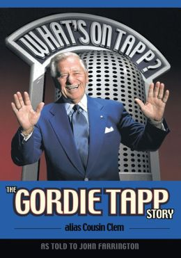 What's On Tapp?: The Gordie Tapp Story