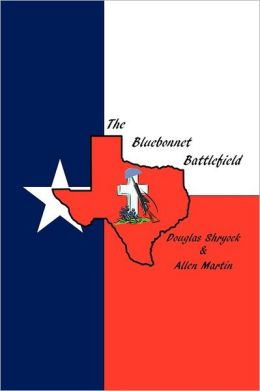 The Bluebonnet Battlefield