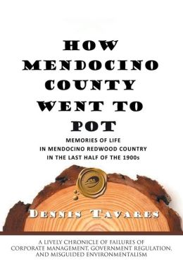 How Mendocino County Went To Pot
