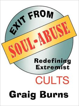 Exit from Soul-Abuse: Redefining Extremist Cults