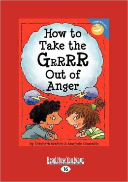 How To Take The Grrrr Out Of Anger (Easyread Large Edition)