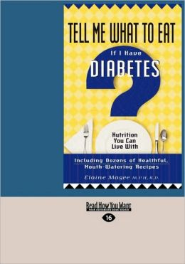 Tell Me What To Eat If I Have Diabetes (Easyread Large Edition)