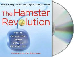 Hamster Revolution: How to Manage Your E-Mail Before it Manages You