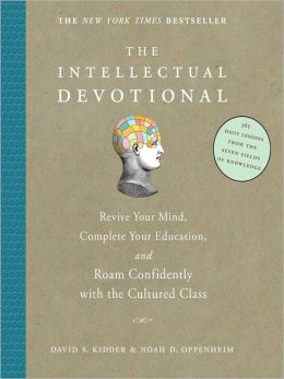 Intellectual Devotional: Revive Your Mind, Complete Your Education, and Roam Confidently with the Cultured Class