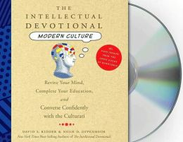 Intellectual Devotional Modern Culture: Revive Your Mind, Complete Your Education, And Converse Confidently with the Culturati
