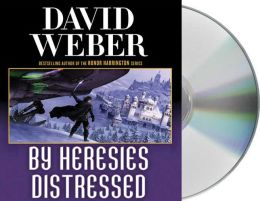 By Heresies Distressed (Safehold Series #3)
