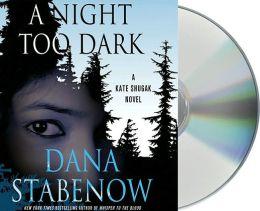 A Night Too Dark (Kate Shugak Series #17)