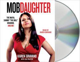 Mob Daughter: The Mafia, Sammy ',The Bull', Gravano, and Me!