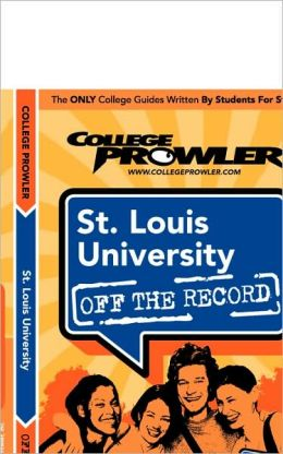 St. Louis University (College Prowler Guide)