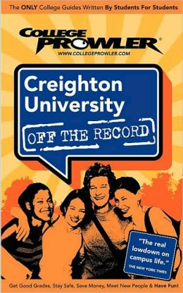 Creighton University (College Prowler Guide)