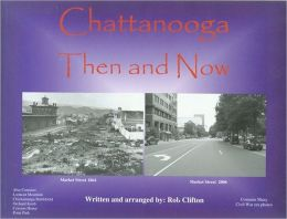 Chattanooga Then and Now