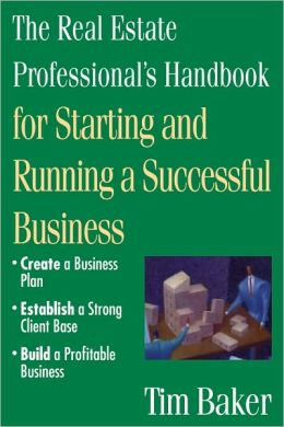 The Real Estate Professional's Handbook: for Starting and Running a Successful Business