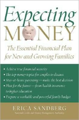 Expecting Money: The Essential Financial Plan for New and Growing Families