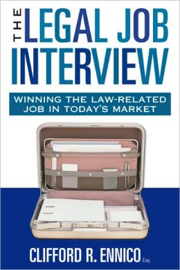 The Legal Job Interview: Winning the Law-Related Job in Today's Market