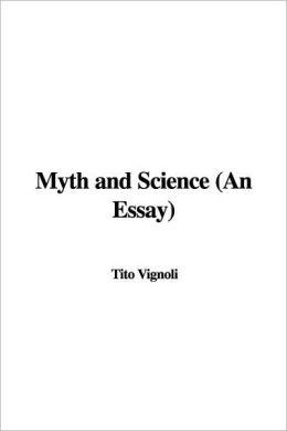 Myth and Science (an Essay)